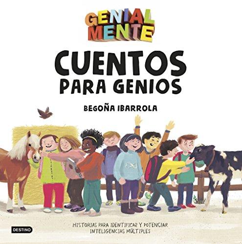 Genial Mente. Cuentos para Genios: Historias para identificar y potenciar inteligencias múltiples (Libros de entretenimiento) por Begoña Ibarrola