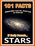 101 Facts… STARS! Amazing Facts, Photos & Video - Space Books for Kids (101 Space Facts for Kids Book 2)