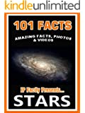 101 Facts... STARS! Amazing Facts, Photos & Video - Space Books for Kids (101 Space Facts for Kids Book 2)