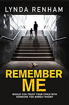 Remember Me: The gripping psychological thriller with a jaw-dropping twist. by [Renham, Lynda]