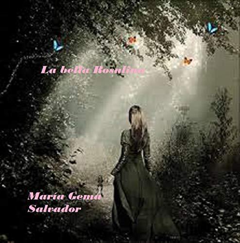 Leer Gratis La bella Rosalina de María Gema Salvador