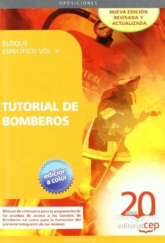 Tutorial de Bomberos. Bloque específico Vol. II. (Colección 67) por José Luis Paniceres Corrales