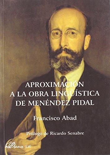 Aproximación A La Obra Lingüística De Menéndez Pidal de Francisco Abad Nebot (5 jun 2008) Tapa blanda