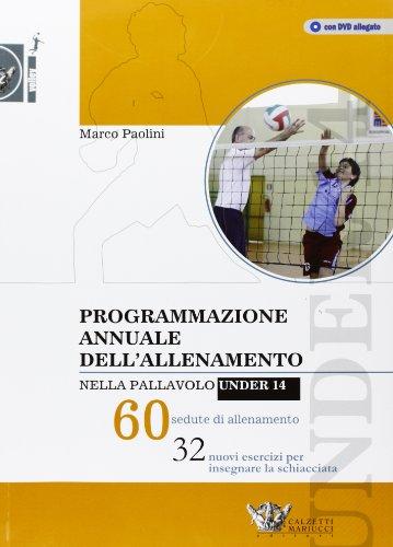 Programmazione annuale dell'allenamento nella pallavolo under 14. 60 sedute di allenamento por Marco Paolini