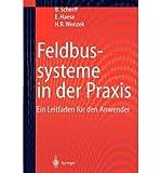 { FELDBUSSYSTEME IN DER PRAXIS: EIN LEITFADEN FUR DEN ANWENDER (SOFTCOVER REPRINT OF THE ORIGI) (GERMAN) } By Scherff, Birgit ( Author ) [ Feb - 2012 ] [ Paperback ]