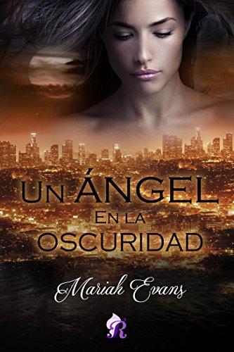 Un ángel en la oscuridad (Romantic Ediciones) por Mariah Evans