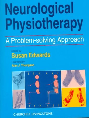 Neurological Physiotherapy: A Problem-solving Approach (Harcourt Medical) by Susan Edwards MCSP (1996-06-17)