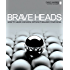 Brave Heads: How to lead a school without selling your soul