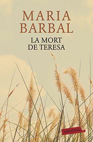 La mort de Teresa (Catalan Edition) por Maria Barbal