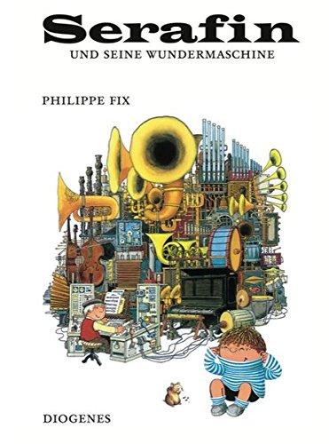 Serafin und seine Wundermaschine (Kinderbücher)