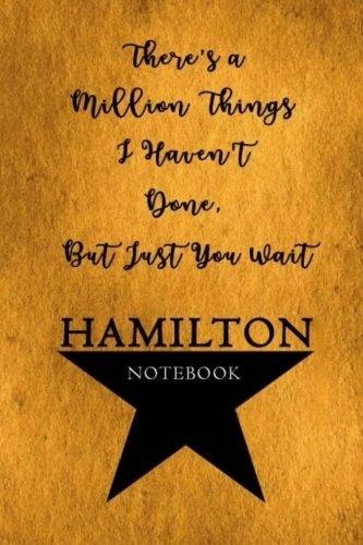 Hamilton Notebook: 110 Blank Lined Page, College Ruled Composition Notebook, Students, Songwriting, Notes, Broadway Musical Gift  Size 6x9in por David Blank Publishing
