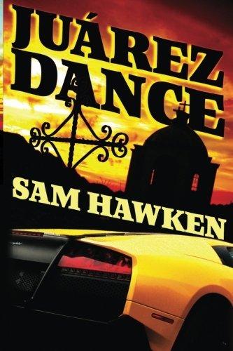 Ju??rez Dance by Sam Hawken (2013-04-12)