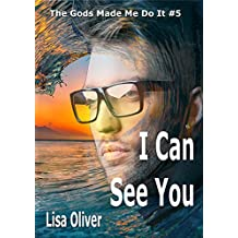 I Can See You (The Gods Made Me Do It Book 5)