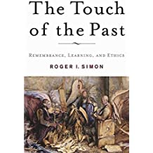 The Touch of the Past: Remembrance, Learning and Ethics