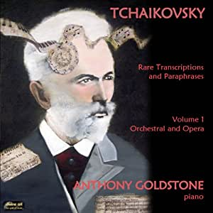 Tchaikovsky: Rare Transcriptions and Paraphrases Volume 1 - Orchestral and Opera
