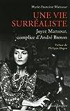 Une vie surréaliste - Joyce Mansour, complice d'André Breton