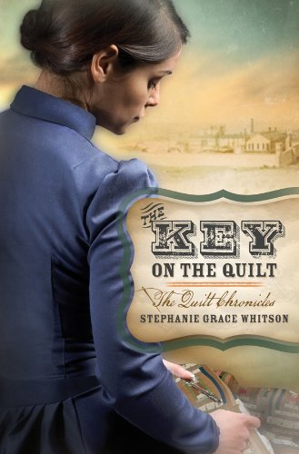 eBooks For Mobile The Key on the Quilt (The Quilt Chronicles) by Stephanie Grace Whitson (2012-03-01)
