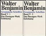 Gesammelte Schriften, Band V.1 und V.2:  Das Passagen-Werk