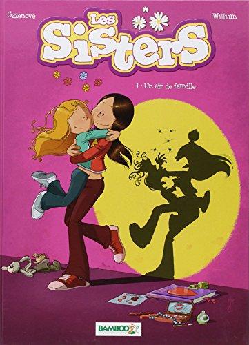 Les Sisters - tome 1 - Un air de famille par Christophe Cazenove