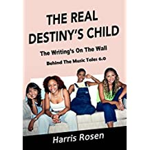 The Real Destiny's Child: The Writing's On The Wall (Behind The Music Tales Book 6) (English Edition)