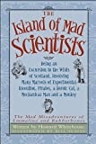 The Island of Mad Scientists: Being an Excursion to the Wilds of Scotland, Involving Many Marvels of Experimental Invention, Pirates, a Heroic Cat, (Mad Misadventures of Emmaline and Rubberbones) by Howard Whitehouse (1-Oct-2008) Paperback