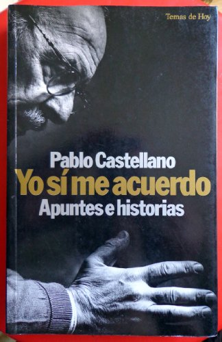 Yo sí me acuerdo: Apuntes e historias (Grandes temas) por Pablo Castellano