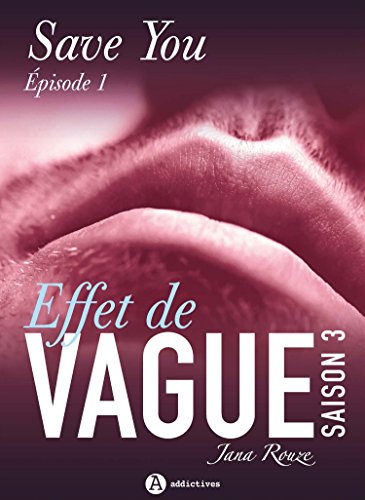 Effet de vague, saison 3, épisode 1: Save You