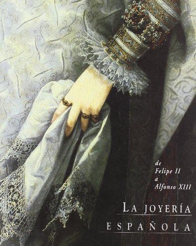 Joyería española. De Felipe II a Alfonso XIII (Formato grande) por aavv