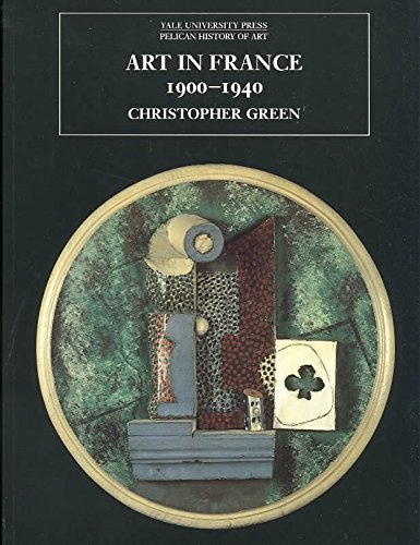 [(Art in France, 1900-1940)] [By (author) Christopher Green] published on (April, 2003)