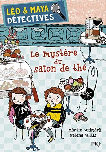Léo et Maya, détectives - tome 06 : Le mystère du salon de thé (6) par Martin WIDMARK, Helena WILLIS