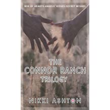 The Connor Ranch Trilogy: Box of Hearts - Angels' Kisses - Secret Wishes (Connor Ranch Series)