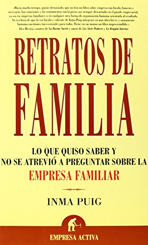 Retratos de familia/Family Portrait: Lo Que Quiso Saber Y No Se Atrevio a Preguntar Sobre La Empresa Familiar par Inma Puig Santos