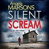 Silent Scream: Detective Kim Stone Crime Thriller, Book 1