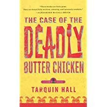 The Case of the Deadly Butter Chicken: A Vish Puri Mystery (Vish Puri Mysteries) by Hall, Tarquin (2013) Paperback