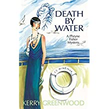 Death by Water: A Phryne Fisher Mystery (Phryne Fisher Mysteries (Paperback)) - IPS Greenwood, Kerry ( Author ) May-01-2010 Paperback