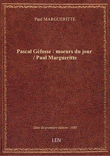 Pascal Gfosse: moeursdu jour / Paul Margueritte