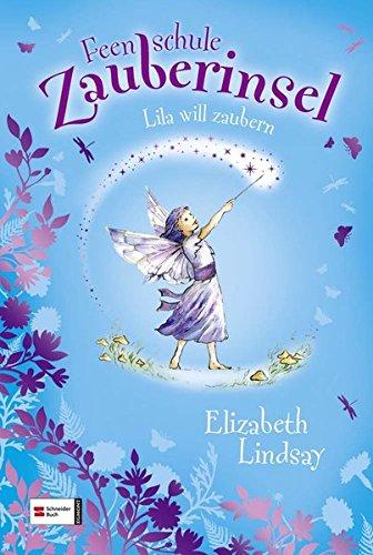 Preisvergleich Produktbild Feenschule Zauberinsel, Band 02: Lila will zaubern