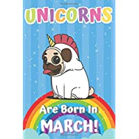 Unicorns are Born in March: Birthday Notebook Journals to Write or Draw In For Girls and Boys