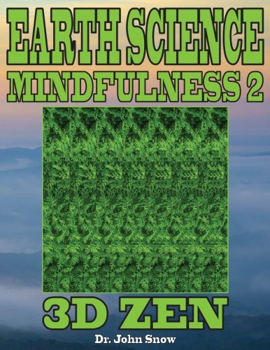 Earth Science Mindfulness 2: 3D Zen: Volume 2 por Dr. John Snow