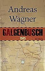 Galgenbusch 1945: Eine Erzählung