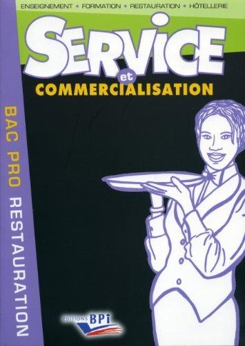 Service et commercialisation Bac pro Restauration de Clémence Nadiras (1 janvier 2009) Broché