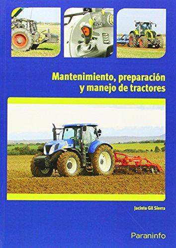 Mantenimiento, preparación y manejo de tractores por Jacinto Gil Sierra