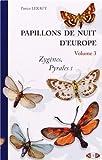Papillons de nuit d'Europe : Volume 3, Zygènes, pyrales 1 et brachodides