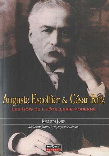 Escoffier, le roi des chefs, le chef des rois par Kenneth James