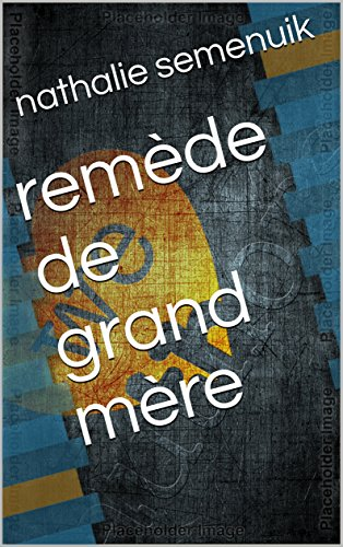 remde de grand mre