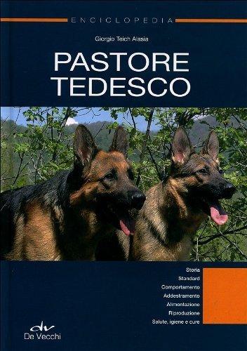 Enciclopedia. Pastore tedesco (Cani. Le enciclopedie) di Teich Alasia, Giorgio (2011) Tapa dura