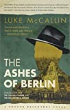 The Ashes of Berlin (Gregor Reinhardt 3)