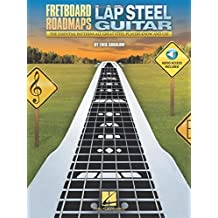 Fretboard Roadmaps - Lap Steel Guitar: The Essential Patterns That All Great Steel Players Know and Use by Fred Sokolow (2016-03-27)