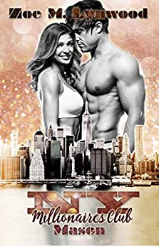 NY Millionaires Club -  Mason von [Lynwood, Zoe M.]