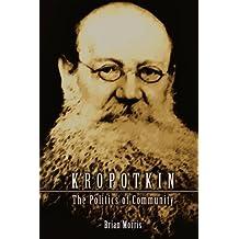 Kropotkin: The Politics of Community (English Edition)